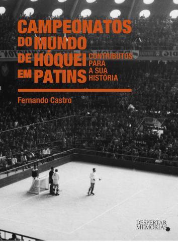 História dos Mundiais de Hóquei em Patins já disponível